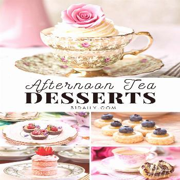 Easy Afternoon Tea Sweets Bites and Teacakes - 31 Daily Afternoon Tea sweets ideas for your next te