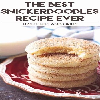 Soft, buttery, chewy, and thick cookies, making them the Best Snickerdoodles Recipe ever!