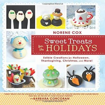 Sweet Treats for the Holidays: Edible Creations for