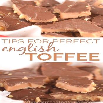 Tips for best English toffee. This toffee is crisp, yet it almost melts in your mouth. It's buttery