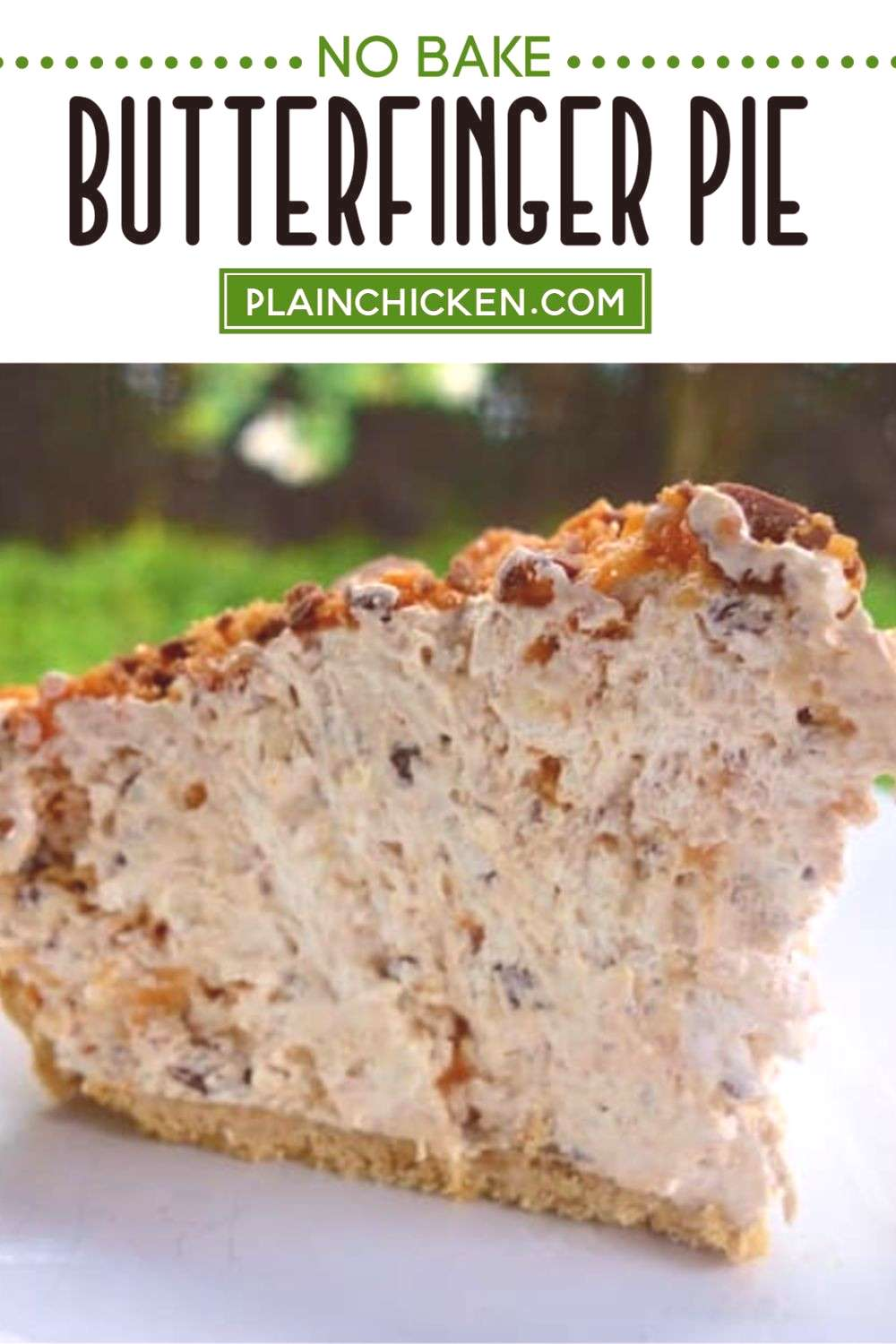 Butterfinger Pie No Bake Butterfinger Pie – NO BAKE! Only 4 ingredients and ready in minutes. T