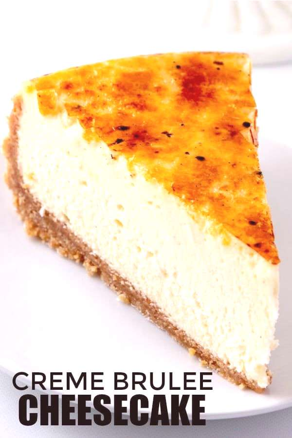 Calling all cheesecake fans! This Creme Brûlée Cheesecake is super creamy, super thick and absolu