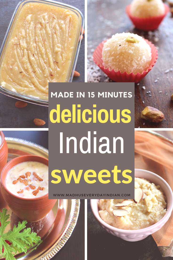 Easy Indian Sweets made in 15 minutes Easy Indian Sweet recipes than can be made in 15 minutes and